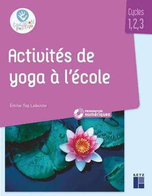 Activités de yoga à l'école : cycles 1, 2, 3
