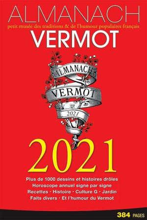 Almanach Vermot 2021 : petit musée des traditions & de l'humour populaires français