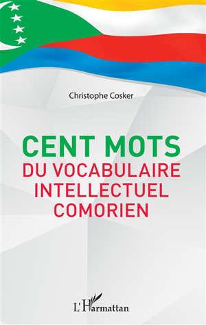 Cent mots du vocabulaire intellectuel comorien