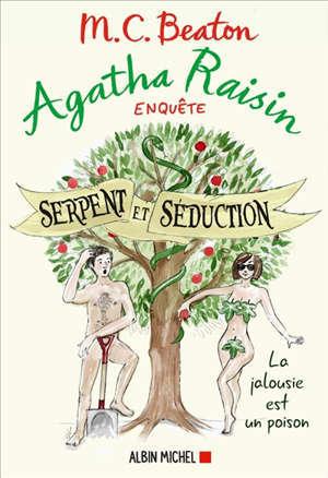 Agatha Raisin enquête. Volume 23, Serpent et séduction