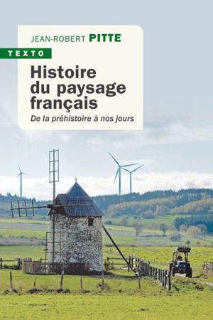 Histoire du paysage français : de la préhistoire à nos jours