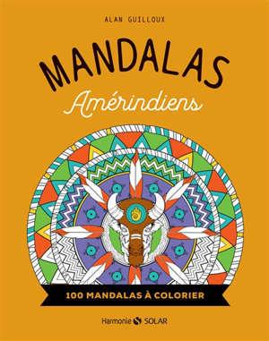 Mandalas amérindiens : 100 mandalas à colorier
