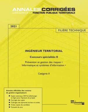 Ingénieur territorial 2021 : examen professionnel de promotion interne, spécialités. Volume 2, Prévention et gestion des risques, informatique et systèmes d'information : catégorie A