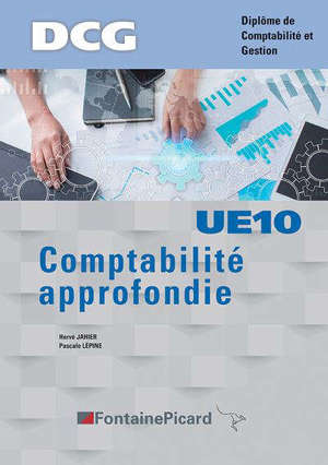 Comptabilité approfondie : DCG, diplôme de comptabilité et gestion