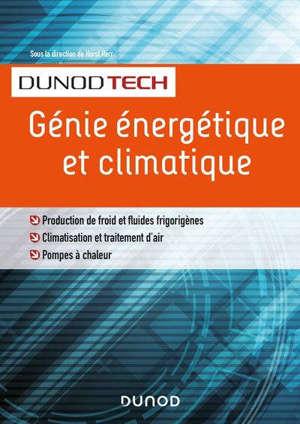 Génie énergétique et climatique : production de froid et fluides frigorigènes, climatisation et traitement d'air, pompes à chaleur