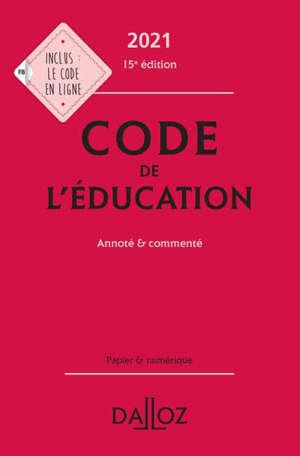 Code de l'éducation 2021, annoté & commenté