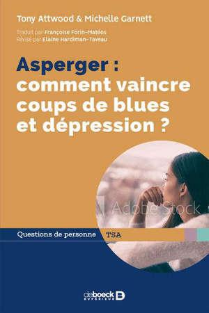 Asperger : comment vaindre coups de blues et dépression ?