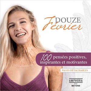 Douze février : 100 pensées positives, inspirantes et motivantes