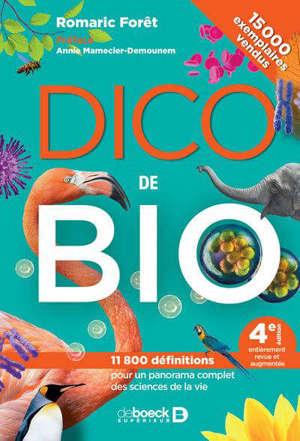 Dico de bio : 11.500 définitions pour un panorama complet des sciences de la vie