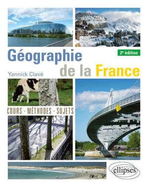 Géographie de la France : cours, méthodes, sujets