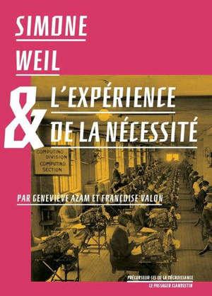 Simone Weil & l'expérience de la nécessité