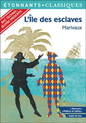 L'île des esclaves : bac techno : oeuvre prescrite