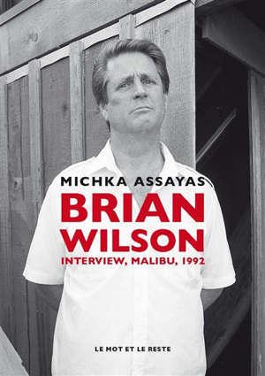 Brian Wilson : interview, Malibu, 1992