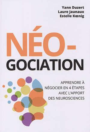 Néo-gociation : apprendre à négocier en 4 étapes avec l'apport des neurosciences