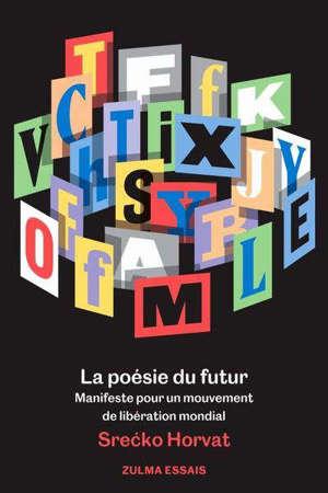La poésie du futur : manifeste pour un mouvement de libération mondiale