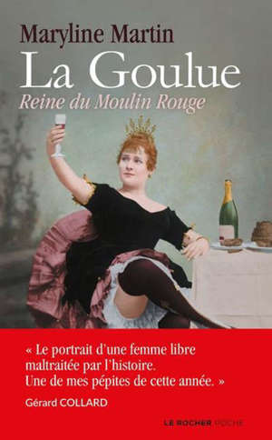 La Goulue : reine du Moulin Rouge