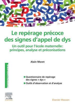 Le repérage précoce des signes d'appel de dys : un outil pour l'école maternelle : principes, analyse et préconisations