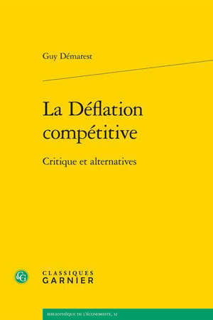 La déflation compétitive : critique et alternatives