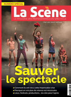 Scène (La) : le magazine professionnel des spectacles. n° 97, Sauver le spectacle