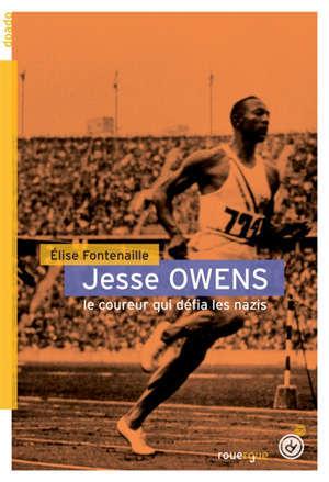 Jesse Owens : le coureur qui défia les nazis