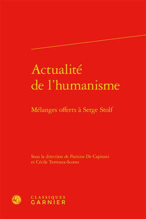 Actualité de l'humanisme : mélanges offerts à Serge Stolf