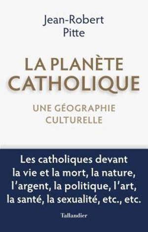 La planète catholique : une géographie culturelle