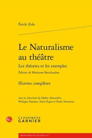 Oeuvres complètes, Le naturalisme au théâtre : les théories et les exemples
