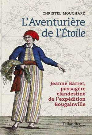 Jeanne Barret : aventurière des mers, exploratrice, botaniste