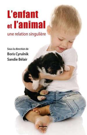 L'enfant et l'animal : une relation singulière
