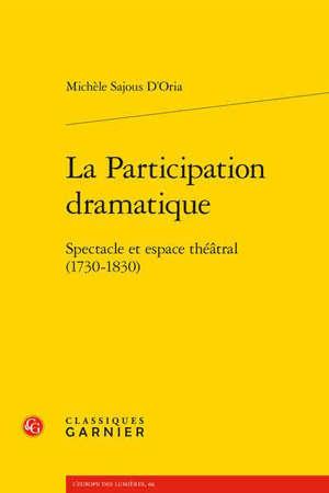 La participation dramatique : spectacle et espace théâtral (1730-1830)