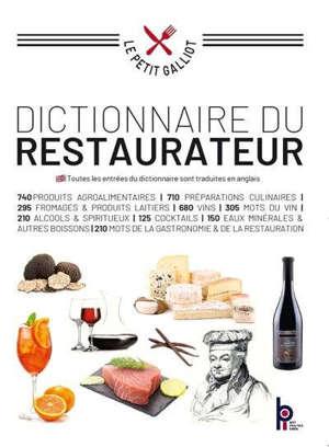 Dictionnaire du restaurateur : le petit Galliot : 3.400 articles pour entrer dans le monde de la gastronomie