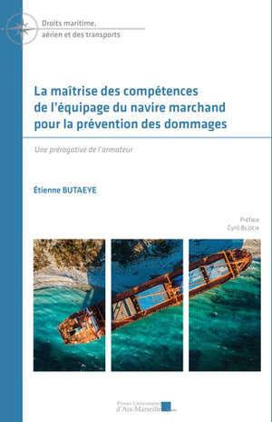 La maîtrise des compétences de l'équipage du navire marchand pour la prévention des dommages : une prérogative de l'armateur