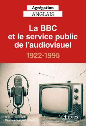 La BBC et le service public de l'audiovisuel : 1922-1995