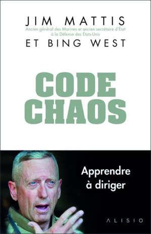 Code chaos : apprendre à diriger