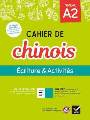Cahier de chinois : écriture & activités, niveau A2