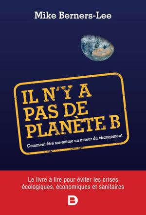Il n'y a pas de planète B : comment être soi-même un acteur du changement