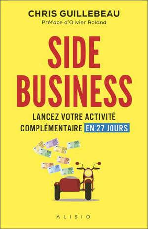 Side business : développez votre activité complémentaire en 27 jours