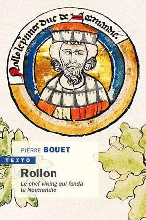 Rollon : le chef viking qui fonda la Normandie