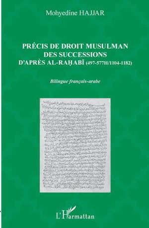 Précis de droit musulman des successions d'après al-Rahabi (497-577H, 1104-1182)