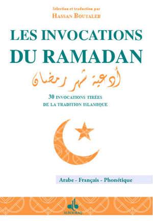 Invocations quotidiennes pour le mois de ramadan : 30 invocations tirées de la tradition islamique : arabe, français, phonétique