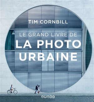 Le grand livre de la photo urbaine