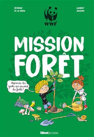 Mission forêt : apprends les gestes qui sauvent les forêts !