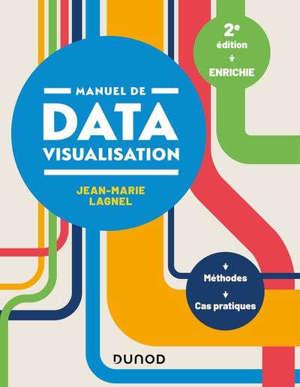 Manuel de datavisualisation : méthodes, cas pratiques