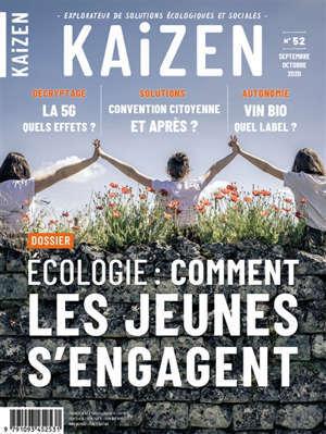 Kaizen : explorateur de solutions écologiques et sociales. n° 52, Ecologie : comment les jeunes s'engagent
