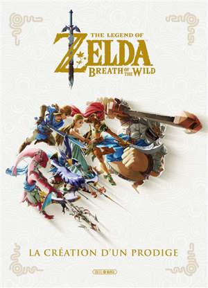The legend of Zelda : breath of the wild : la création d'un prodige