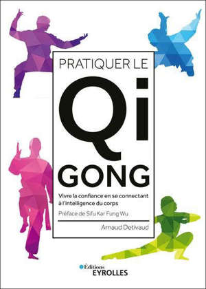 Pratiquer le qi gong : vivre la confiance en se connectant à l'intelligence du corps