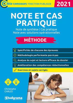 Note et cas pratique : note de synthèse, cas pratique, note avec solutions opérationnelles : méthode, cat. A, cat. B, 2021