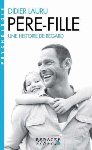 Père, fille : une histoire de regard