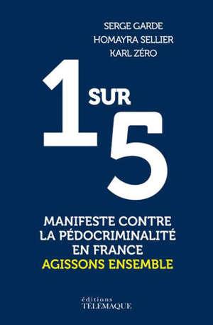 1 sur 5 : manifeste contre la pédocriminalité en France : agissons ensemble