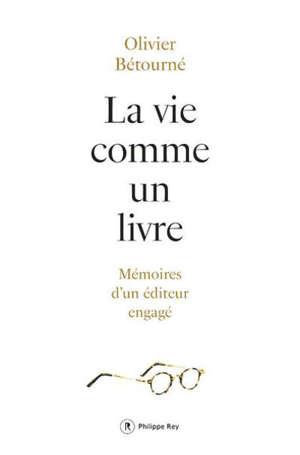 La vie comme un livre : mémoires d'un éditeur engagé